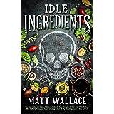 Idle Ingredients: A Sin du Jour Affair (A Sin du Jour Affair, 4)
