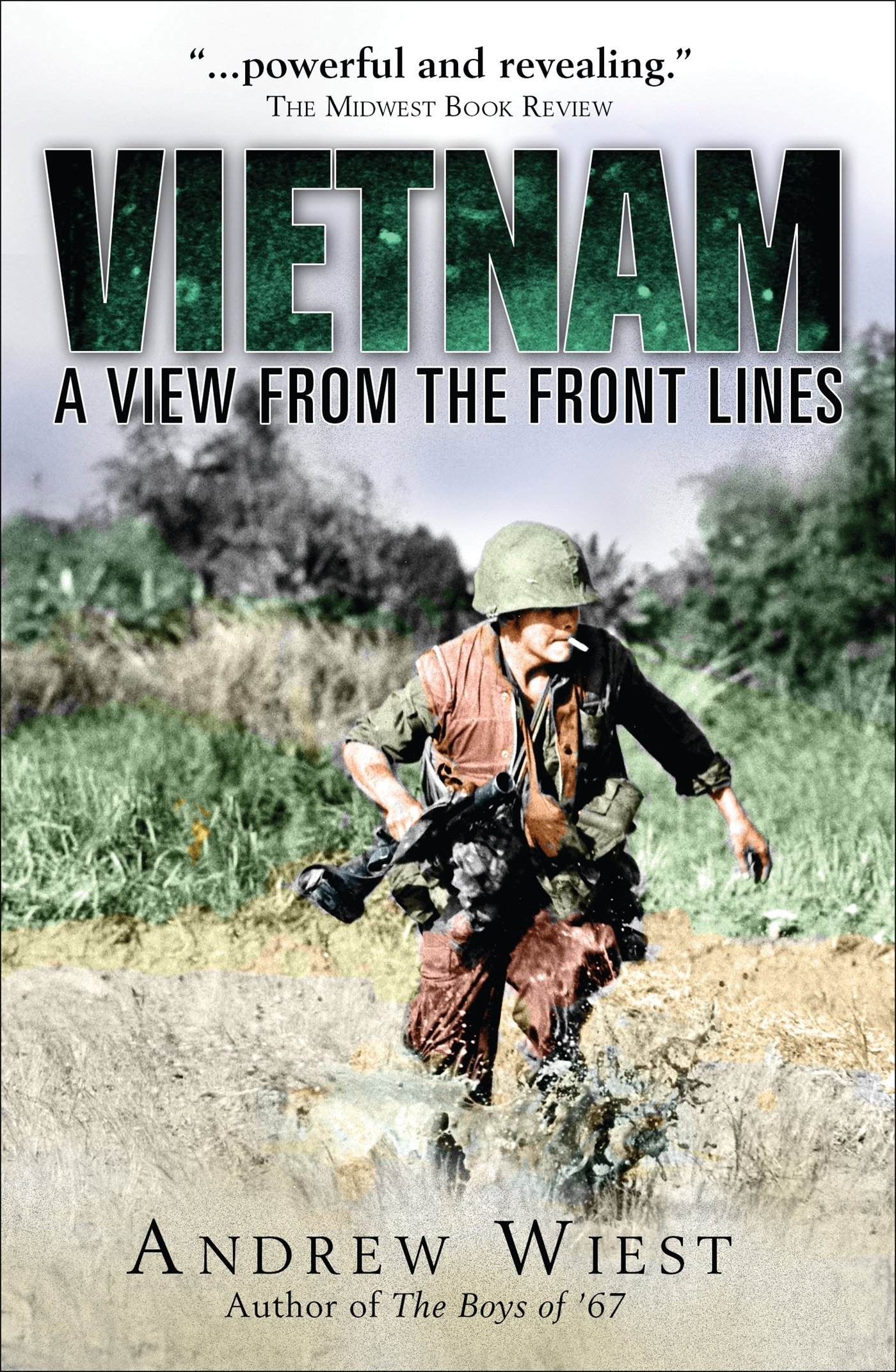 Vietnam: A View from the Front Lines (General Military)