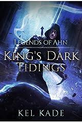 Legends of Ahn (King's Dark Tidings Book 3) Kindle Edition