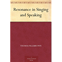 Resonance in Singing and Speaking (免费公版书) (English Edition)