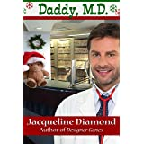 Daddy, M.D.: A Medical Romance (Jacqueline Diamond Christmas Romances)