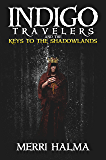 Keys to the Shadowlands: Book 2 of the Indigo Traveler Series