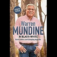Warren Mundine in Black + White: Race, Politics and Changing Australia