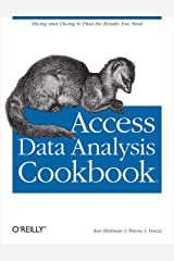 Access Data Analysis Cookbook: Slicing and Dicing to Find the Results You Need Kindle Edition