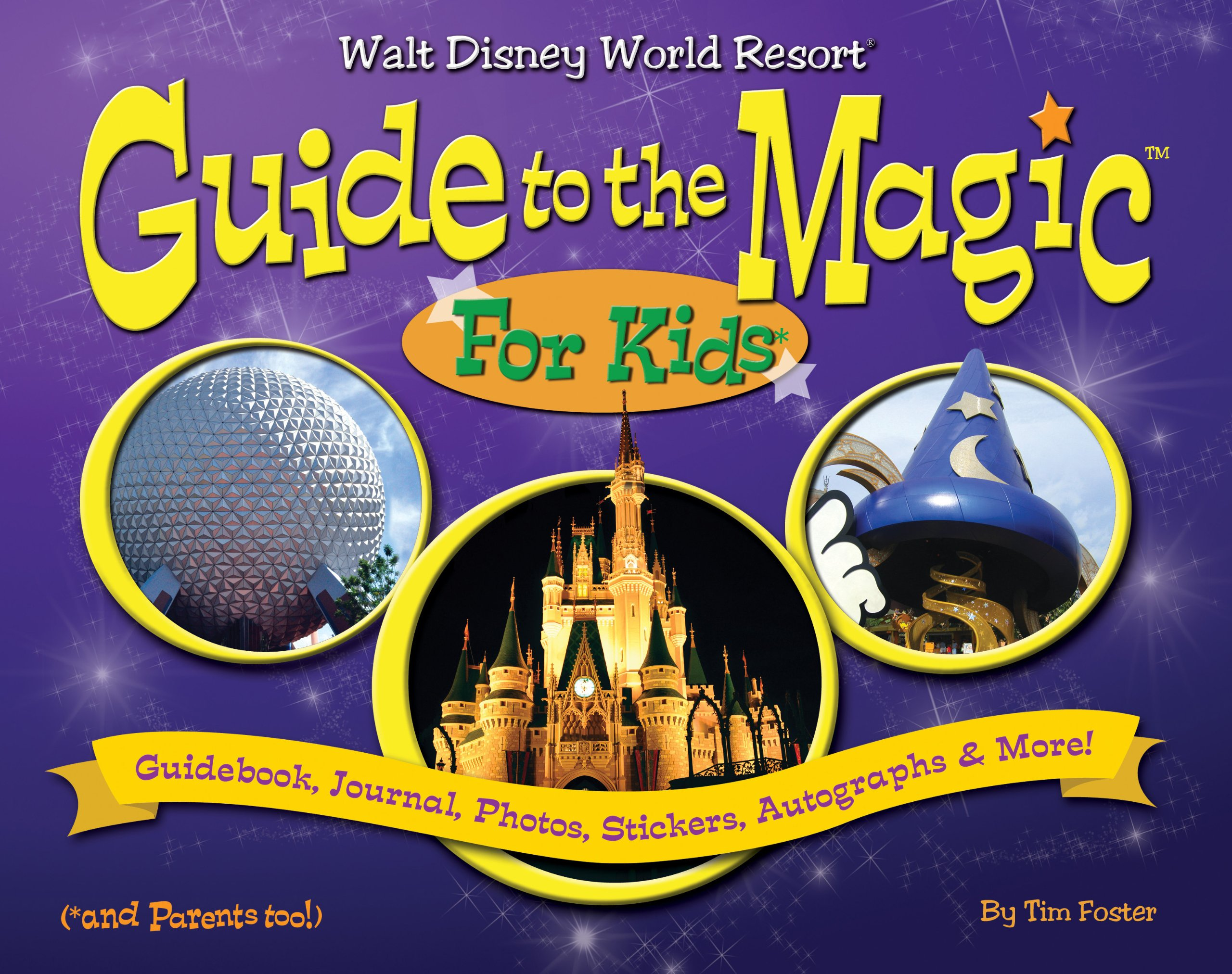 Walt Disney World Guide To The Magic For Kids Tim Foster