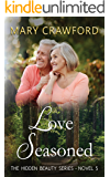 Love Seasoned (A Hidden Beauty Novel Book 5)