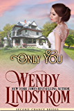 Only You: A Sweet & Clean Historical Romance (Second Chance Brides Book 3)