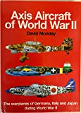 The Hamlyn Concise Guide to Axis Aircraft of World War II: The Warplanes of Germany, Italy and Japan During World War II