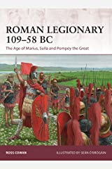 Roman Legionary 109–58 BC: The Age of Marius, Sulla and Pompey the Great (Warrior Book 182) Kindle Edition