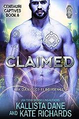 Claimed: A Dark Sci-Fi Romance (Centauri Captives Book 8) Kindle Edition