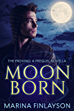Moonborn: The Proving: A Prequel