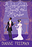 A Lady's Guide to Etiquette and Murder (A Countess of Harleigh Mystery Book 1)