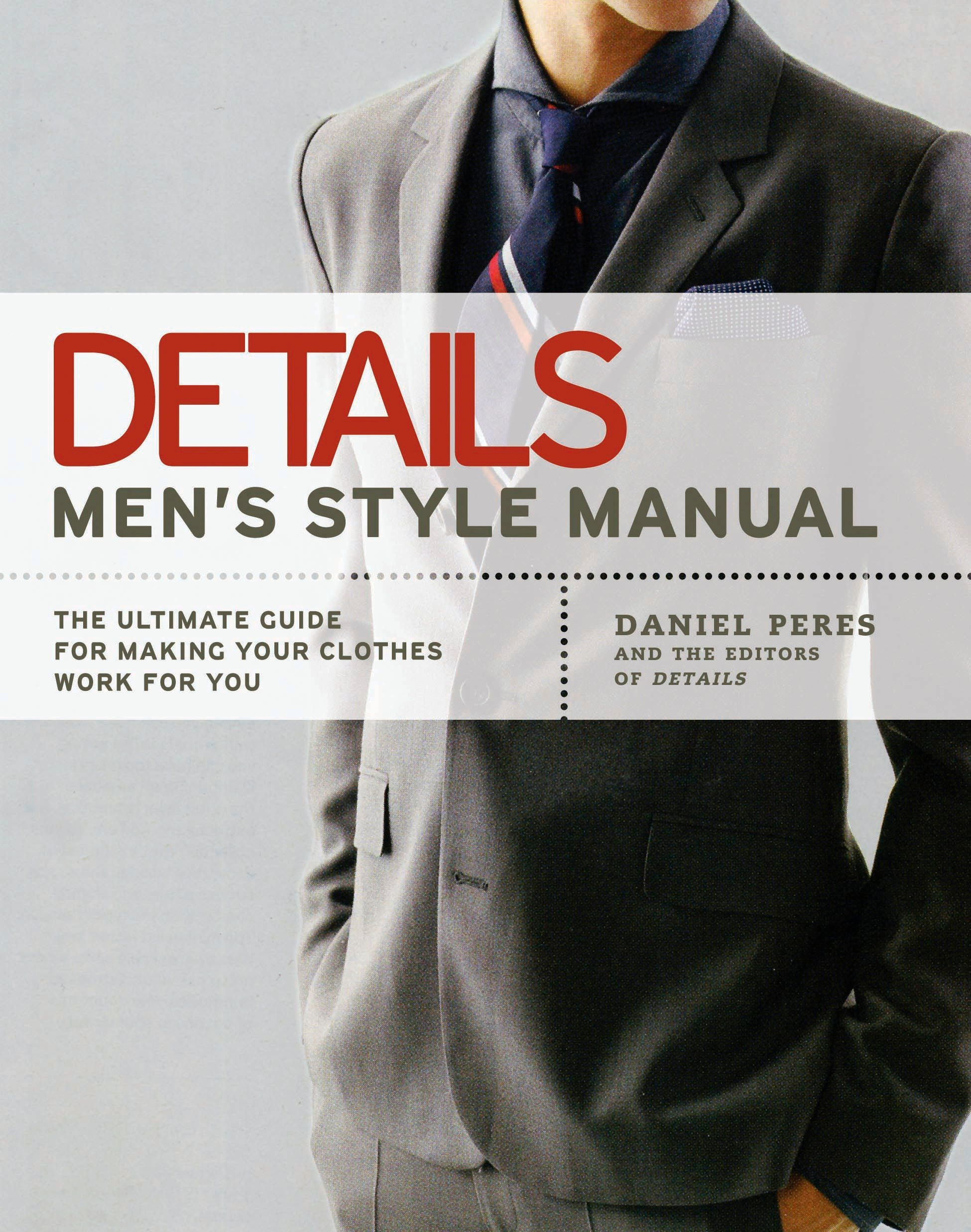 details men s style manual the ultimate guide for making your clothes work for you paperback