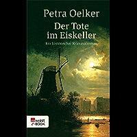 Der Tote im Eiskeller: Historischer Kriminalroman (Rosina-Zyklus 7) (German Edition)