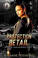 Protection Detail: Federal Paranormal Unit Kindle Edition