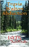 Travis Walton Abduction: 1975