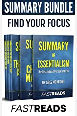 Summary Bundle: Find Your Focus | FastReads: Includes Summary of Essentialism, Summary of The Checklist Manifesto, Summary of Designing Your Life, Summary of The One Thing + 1 BONUS BOOK Kindle Edition