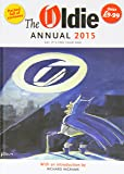 The Oldie Annual 2015: With an Introduction by Richard Ingrams (Annuals 2015)