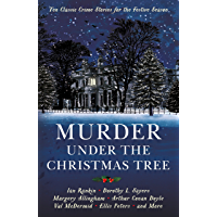 Murder under the Christmas Tree: Ten Classic Crime Stories for the Festive Season (Murder at Christmas Book 1)