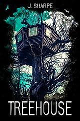 Treehouse: A Suspenseful Horror Kindle Edition