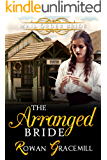 Mail Order Bride: The Arranged Bride (Historical Western Romance)