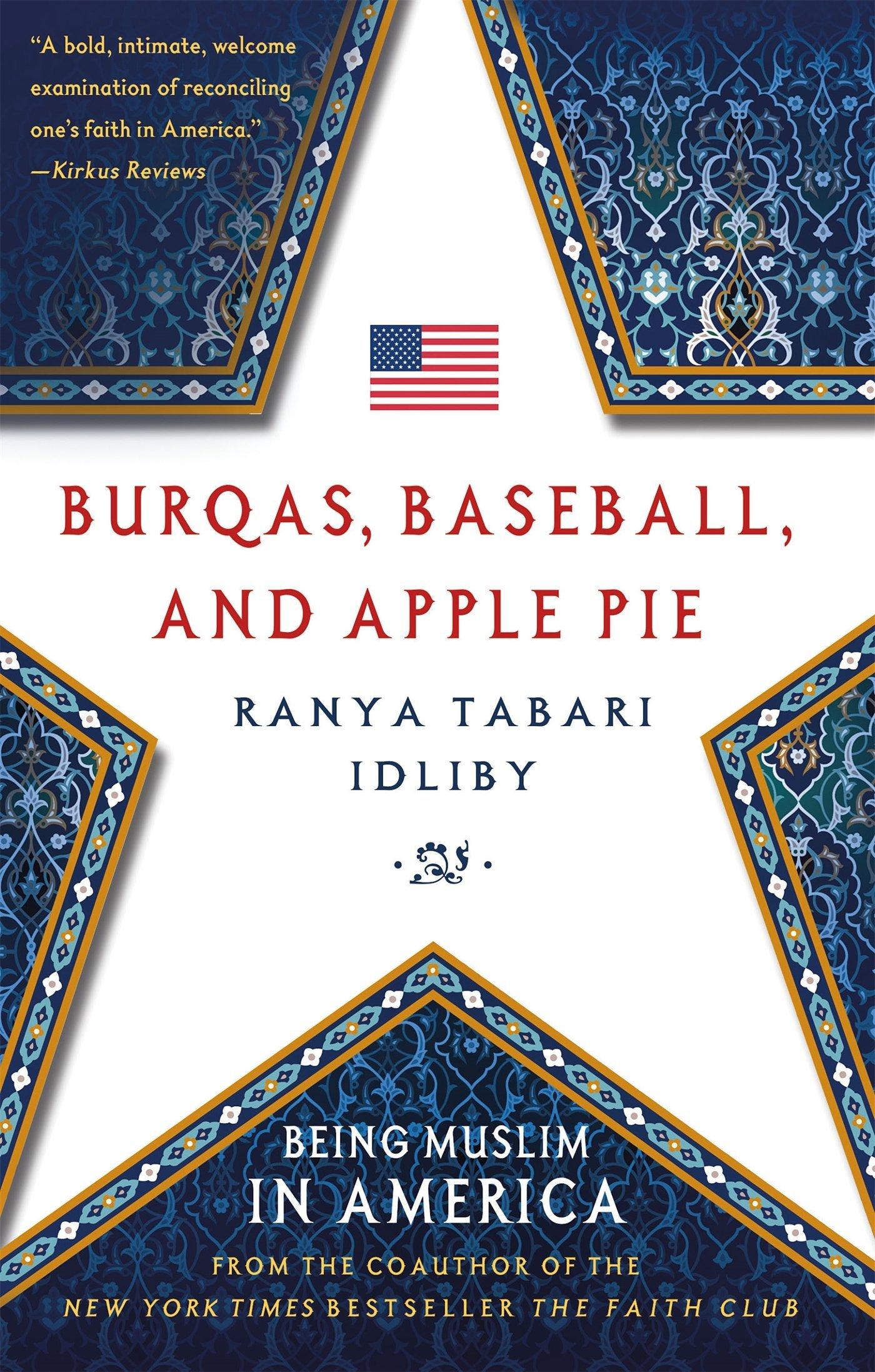Burqas, baseball, and apple pie : being Muslim in America