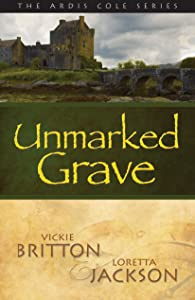 The Ardis Cole Series: Unmarked Grave (Book 2)