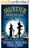 Murder Above the Fold (Elder Witch Cozy Mystery Series Book 1)