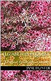 Elizabeth's Request: A Pride and Prejudice Sensual Intimate (Elizabeth's Awakening Book 6)