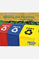 Reusing and Recycling (Help the Environment) Kindle Edition
