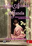 A Luz através da Janela: Conhecer seu passado é a chave para libertar seu futuro.