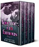 Love Me, I'm Famous Series: A Collection