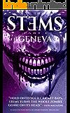 STEMS: Geneva: - A Zombie Romance Trilogy