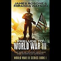 Prelude to World War III: The Rise of the Islamic Republic and the Rebirth of America (World War III Series Book 1)