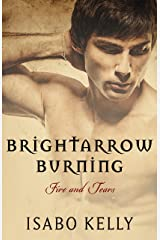 Brightarrow Burning (Fire and Tears Book 1) Kindle Edition