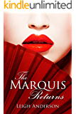 The Marquis Returns: An Erotic Tale From Ancient China (The Lotus and the Phoenix Book 2)