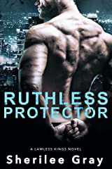 Ruthless Protector (A Lawless Kings Novel Book 4) Kindle Edition