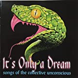 It's Only a Dream: Songs of the Collective Unconscious