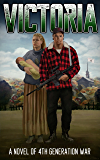 Victoria: A Novel of 4th Generation War