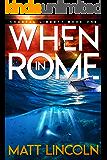 When in Rome (Coastal Liberty Book 1)
