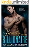 Beauty and the Billionaire: A Bad Boy Romance Collection