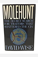 Molehunt: The Secret Search for Traitors That Shattered the CIA Hardcover
