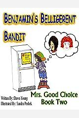 Benjamin's Belligerent Bandit (Mrs. Good Choice Book 2) Kindle Edition