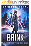 Brink: A Dystopian Thriller (Spark City Book 1)