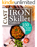 Cast Iron Skillet Cookbook: 250 Cast Iron Family Recipes