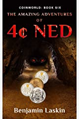 The Amazing Adventures of 4¢ Ned (Coinworld: Book Six) Kindle Edition