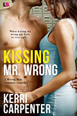 Kissing Mr. Wrong (Wrong Man Book 1)
