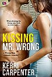 Kissing Mr. Wrong (Wrong Man Book 1)