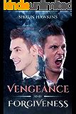 Vengeance and Forgiveness