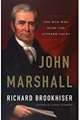 John Marshall: The Man Who Made the Supreme Court Kindle Edition